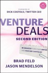 Venture Deals: Be Smarter Than Your Lawyer and Venture Capitalist - Brad Feld, Dick Costolo