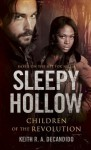 Sleepy Hollow: Children of the Revolution - Keith R.A. DeCandido