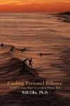 Finding Personal Balance: A Path to Inner Peace in a Life of Doing More - Will Ellis