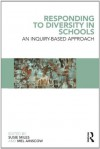 Responding to Diversity in Schools: An Inquiry-Based Approach - Susie Miles, Mel Ainscow