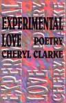 Experimental Love: Poetry - Cheryl Clarke