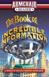 Armchair Reader: The Book of Incredible Information: A World of Not-So-Common Knowledge - J.K. Kelley, Lou Weber