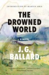 The Drowned World: A Novel - J.G. Ballard, Martin Amis
