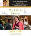 My Life in France (Audio) - Julia Child, Alex Prud'Homme, Flo Salant Greenberg