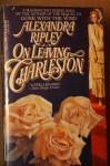 On Leaving Charleston - Alexandra Ripley
