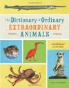 The Dictionary of Ordinary Extraordinary Animals - Leslie Jonath, Lisa McGuinness