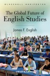 The Global Future of English Studies - James F. English
