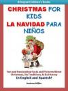 Bilingual Children's Books: Christmas for Kids/La Navidad Para Niños (Spanish Books for Children) - Andrew Miller, Bilingual Books Institute