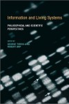 Information and Living Systems: Philosophical and Scientific Perspectives - George Terzis, Robert Arp