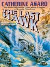 The Last Hawk: Saga of the Skolian Empire Series, Book 4 (MP3 Book) - Catherine Asaro, Anna Fields