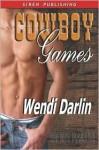 Cowboy Games - Wendi Darlin