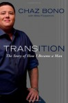 Transition: The Story of How I Became a Man - Chaz Bono, Billie Fitzpatrick