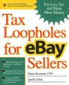 Tax Loopholes for Ebay Sellers: How to Make More Money and Pay Less Tax - Diane Kennedy, Janelle Elms