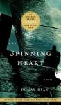 The Spinning Heart: A Novel - Donal Ryan