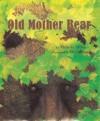 Old Mother Bear - Victoria Miles, Molly Bang
