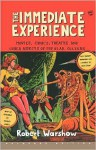 The Immediate Experience: Movies, Comics, Theatre, and Other Aspects of Popular Culture - Robert Warshow, Lionel Trilling, Stanley Cavell