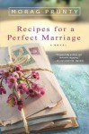 Recipes for a Perfect Marriage: A Novel - Morag Prunty