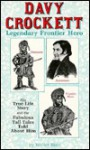 Davy Crockett Legendary Frontier Hero: His True Life Story and the Fabulous Tall.. - Walter Blair