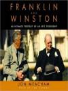 Franklin and Winston: An Intimate Portrait of an Epic Friendship - Jon Meacham, Grover Gardner