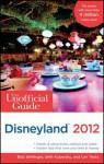 The Unofficial Guide to Disneyland 2012 - Bob Sehlinger, Seth Kubersky, Len Testa