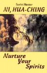 Nurture Your Spirits - Hua-Ching Ni