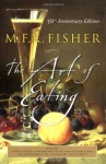 The Art of Eating - M.F.K. Fisher, Joan Reardon