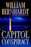 Capitol Conspiracy: A Novel - William Bernhardt