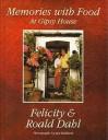 Memories with Food at Gipsy House - Roald Dahl, Felicity Dahl