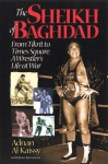 The Sheikh of Baghdad: Tales of Celebrity and Terror from Pro Wrestling's General Adnan - Adnan Al-Kaissy, Ross Bernstein