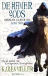 De Hamer Gods (Spreker voor de God, #3) - Karen Miller, Selma Soester