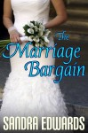 The Marriage Bargain - Sandra Edwards