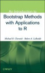 An Introduction to Bootstrap Methods with Applications to R - Michael R. Chernick, Robert A. LaBudde