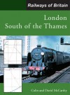London South of the Thames (Railways of Britain) - Colin McCarthy, David McCarthy