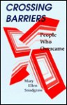 Crossing Barriers: People Who Overcame - Mary Ellen Snodgrass