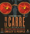 Smiley's People: A George Smiley Novel - John le Carré, John le Carré, Michael Jayston