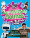 Ear-Splitting Sounds and Other Vile Noises - Anna Claybourne