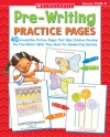 Pre-Writing Practice Pages: 40 Irresistible Picture Pages That Help Children Develop the Fine Motor Skills They Need for Handwriting Success - Terry Cooper