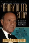 The Barry Diller Story: The Life and Times of America's Greatest Entertainment Mogul - George Mair