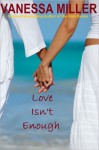 Love Isn't Enough - Vanessa Miller
