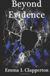 Beyond Evidence - Emma L. Clapperton
