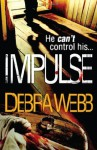 Impulse. by Debra Webb - Debra Webb
