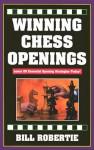 Winning Chess Openings: Learn 25 Essential Opening Strategies Today! - Bill Robertie
