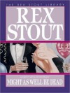 Might As Well Be Dead (Audio) - Rex Stout, Michael Prichard