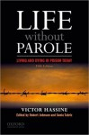Life Without Parole: Living and Dying in Prison Today - Victor Hassine, Robert Underwood Johnson, Sonia Tabriz