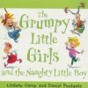 The Grumpy Little Girls And The Naughty Little Boy - Lindsay Camp