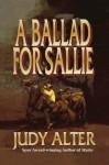 A Ballad or Sallie - Judy Alter