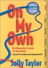 On My Own: The Ultimate How-To Guide for Young Adults - Sally Taylor