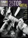 25 Top Metal Songs - Tab. Tone. Technique.: Tab+ - Hal Leonard Publishing Company
