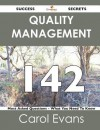 Quality Management 142 Success Secrets - 142 Most Asked Questions on Quality Management - What You Need to Know - Carol Evans