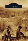 Helen (Images of America (Arcadia Publishing)) - Chris Brooks, David Greear